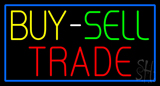 Multi Colored Buy Sell Trade with Blue Border Neon Sign