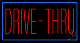 Red Drive Thru with Blue Border LED Neon Sign