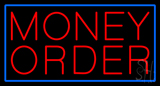 Red Money Order Blue Border Neon Sign