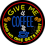 Round Give Me Coffee LED Neon Sign