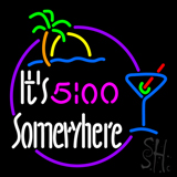 Its 500 Somewhere Martini Glass Neon Sign