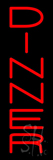 Vertical Red Dinner Neon Sign