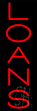 Vertical Red Loans Neon Sign
