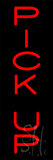 Vertical Red Pick Up Neon Sign