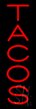 Vertical Red Tacos Neon Sign