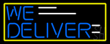 We Deliver Yellow Border LED Neon Sign