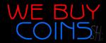 We Buy Coins Neon Sign