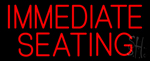 Immediate Seating Neon Sign