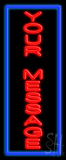 Custom Vertical Blue Border Neon Sign