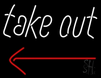 White Take Out With Arrow Neon Sign