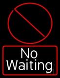 No Waiting Bar Neon Sign