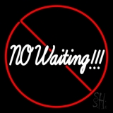 No Waiting Neon Sign