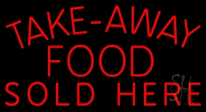 Take Away Food Sold Here Neon Sign