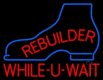 Rebuilder While You Wait Neon Sign