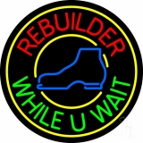 Rebuilder While You Wait With Border Neon Sign