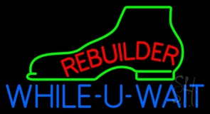 Red Rebuilder Blue While You Wait Neon Sign