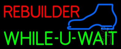 Red Rebuilder Green While You Wait Neon Sign