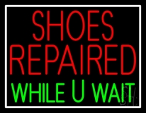 Red Shoes Repaired Green While You Wait Neon Sign