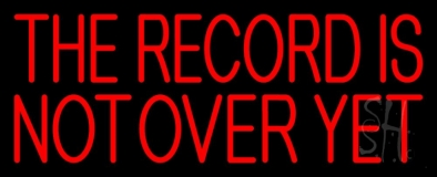 Red The Record Is Not Over Yet LED Neon Sign