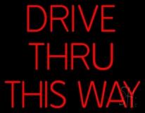 Drive Thru This Way LED Neon Sign