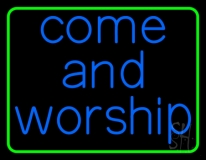 Blue Come And Worship Green Border Neon Sign