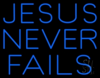 Blue Jesus Never Fails Neon Sign