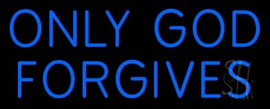 Blue Only God Forgives Neon Sign