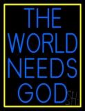 Blue The World Needs God LED Neon Sign