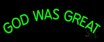 Green God Was Great LED Neon Sign