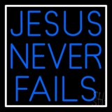 Jesus Never Fails Neon Sign