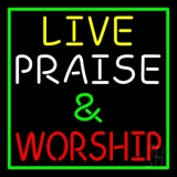 Live Praise And Worship Green Border LED Neon Sign
