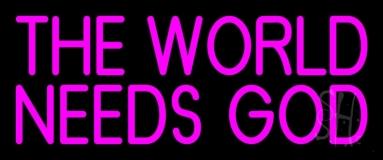 Pink The World Needs God LED Neon Sign