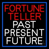 Red Fortune Teller White Past Present Future Blue Border Neon Sign