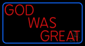 Red God Was Great With Border LED Neon Sign