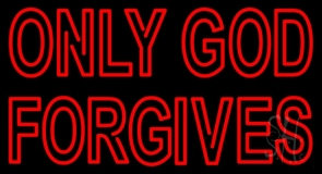 Red Only God Forgives Neon Sign