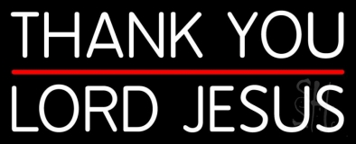 Thank You Lord Jesus With Line LED Neon Sign