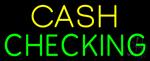 Yellow Cash Green Checking Neon Sign