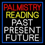 Palmistry Reading Past Present Future Neon Sign