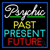 Psychic Past Present Future Neon Sign