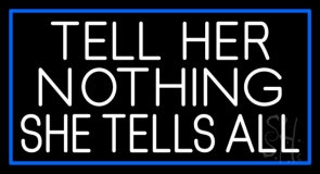 Psychic Tell Her Nothing She Tells All With Blue Border Neon Sign