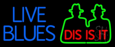 Blue Live Blues Dis Is It Neon Sign