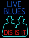 Live Blues Dis Is It LED Neon Sign