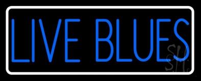 Live Blues White Border Neon Sign
