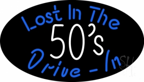 Lost In The 50s Drive In Neon Sign