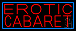 Erotic Cabaret Neon Sign