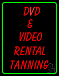Dvd And Video Rentals Tanning 1 Neon Sign