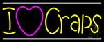 I Love Craps 2 Neon Sign