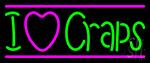 I Love Craps 3 Neon Sign