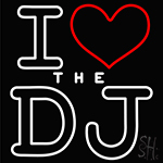 I Love The Dj Neon Sign