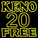 Keno 20 Free Neon Sign